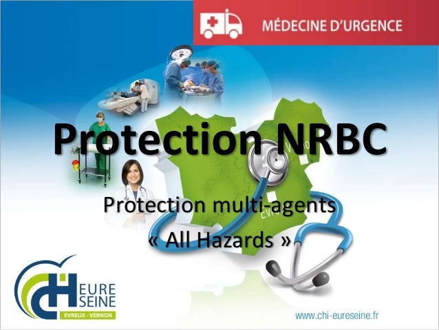 Protection NRBC Protection multi-agents « All Hazards »