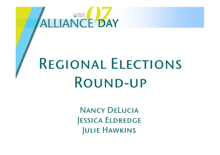 Alliance Day 2007: Regional Elections Round Up
