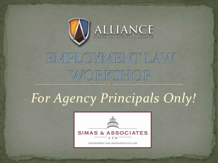 EMPLOYMENT LAW WORKSHOP<br />For Agency Principals Only!<br />