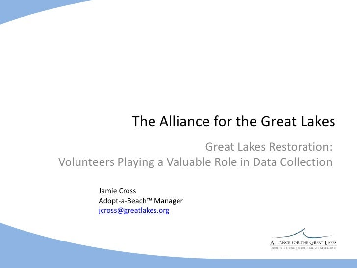 The Alliance for the Great Lakes<br />Great Lakes Restoration:                                       Volunteers Playing a ...
