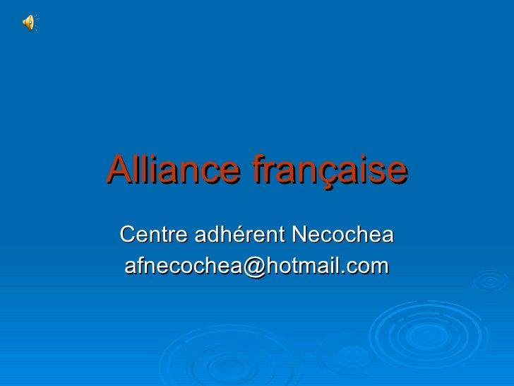 Alliance française Centre adhérent Necochea [email_address]
