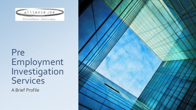 PreEmploymentInvestigationServicesA Brief Profile