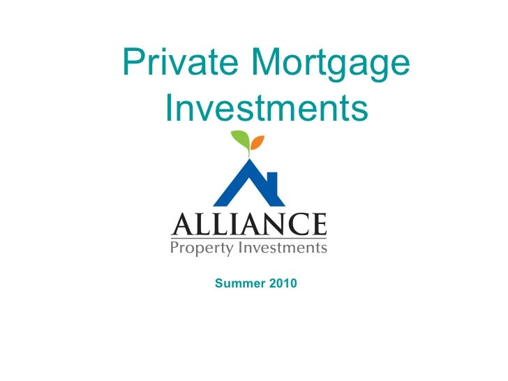 Private Mortgage Investments Summer 2010