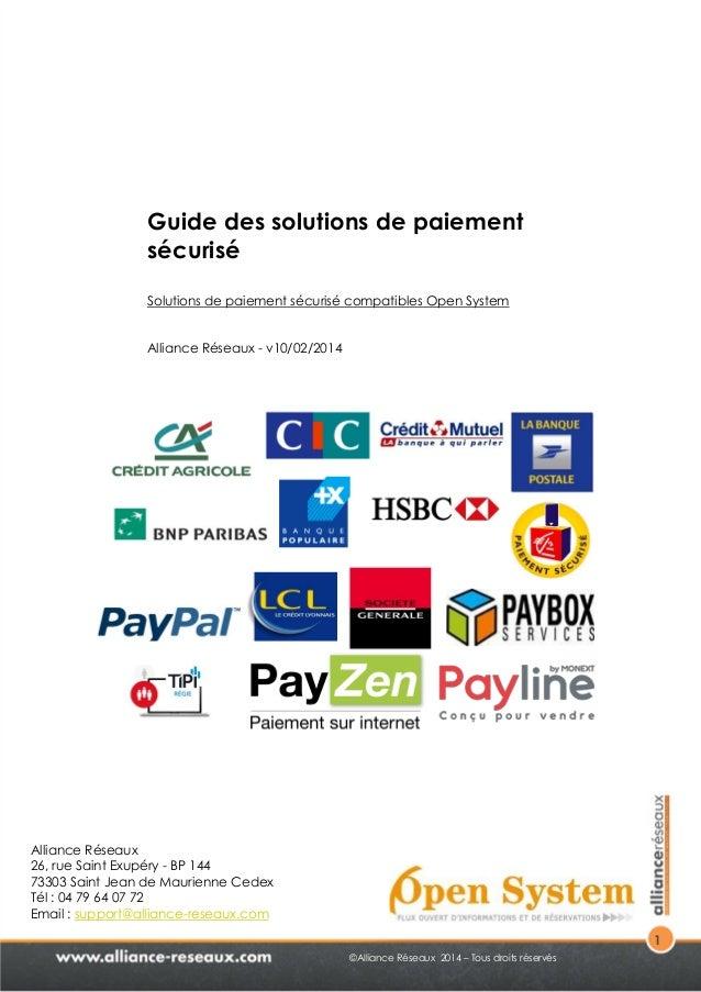 1  Guide des solutions de paiement  sécurisé  Solutions de paiement sécurisé compatibles Open System  ©Alliance Réseaux 20...