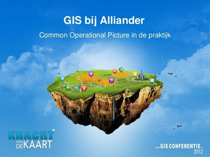 GIS bij AllianderCommon Operational Picture in de praktijk