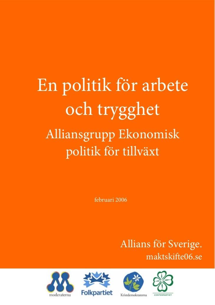 En politik för arbete   och trygghet Alliansgrupp Ekonomisk     politik för tillväxt         februari 2006                ...
