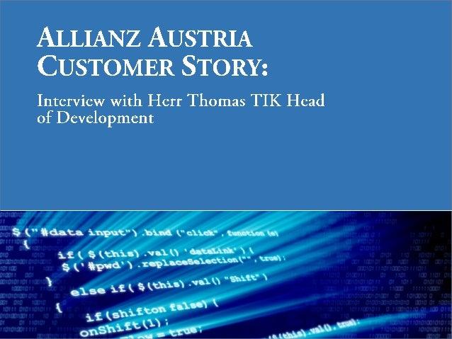 Questions? Email us at contact@castsoftware.com 1 Context HerrTik, could you first describe Allianz Austria's IT departmen...