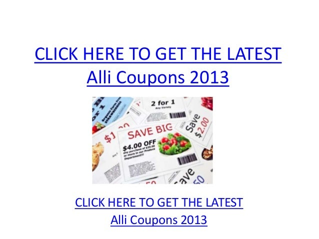 CLICK HERE TO GET THE LATEST      Alli Coupons 2013    CLICK HERE TO GET THE LATEST          Alli Coupons 2013