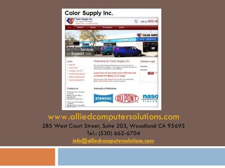 www.alliedcomputersolutions.com 285 West Court Street, Suite 203, Woodland CA 95695 Tel.: (530) 662-6704 [email_address]