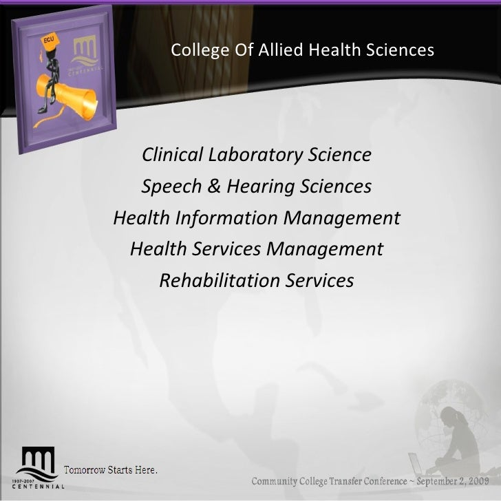 College Of Allied Health Sciences <ul><li>Clinical Laboratory Science </li></ul><ul><li>Speech & Hearing Sciences </li></u...