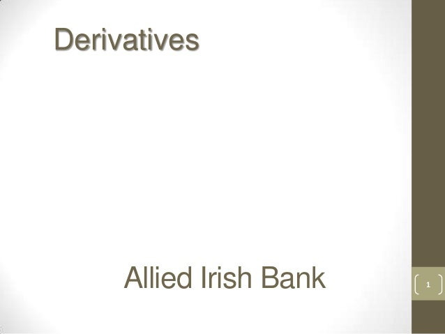 Allied Irish Bank 1 Derivatives