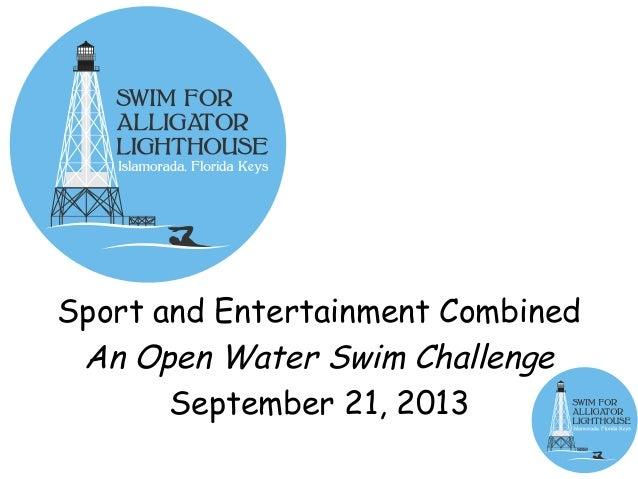 Sport and Entertainment CombinedSport and Entertainment CombinedAn Open Water Swim ChallengeAn Open Water Swim ChallengeSe...