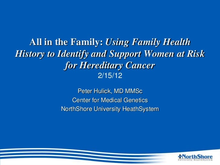 All in the Family: Using Family HealthHistory to Identify and Support Women at Risk             for Hereditary Cancer     ...