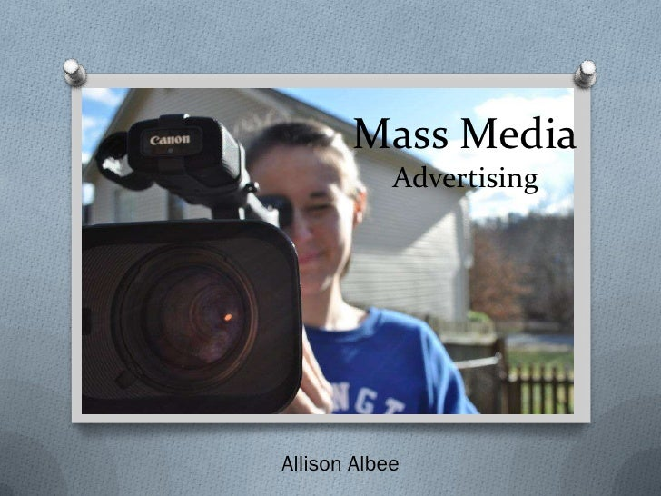 Mass Media            AdvertisingAllison Albee