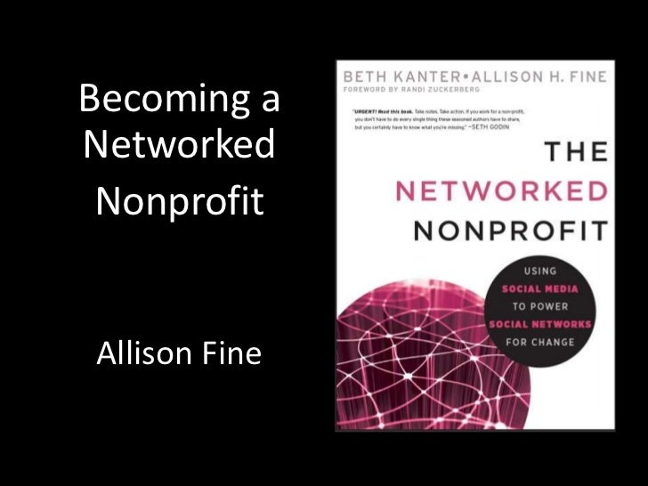 Becoming a Networked<br />Nonprofit<br />Allison Fine<br />Allison Fine<br />
