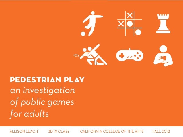 Pedestrian Play: An Investigation of Public Games for Adults