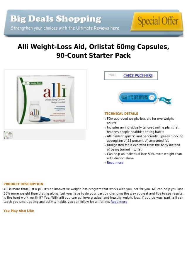 Alli Weight-Loss Aid, Orlistat 60mg Capsules,90-Count Starter PackPrice :CHECKPRICEHERETECHNICAL DETAILSFDA approved weigh...