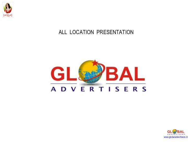 ALL  LOCATION  PRESENTATION www.globaladvertisers.in