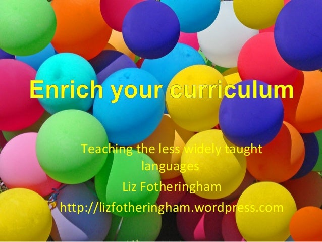 Teaching the less widely taught languages Liz Fotheringham http://lizfotheringham.wordpress.com