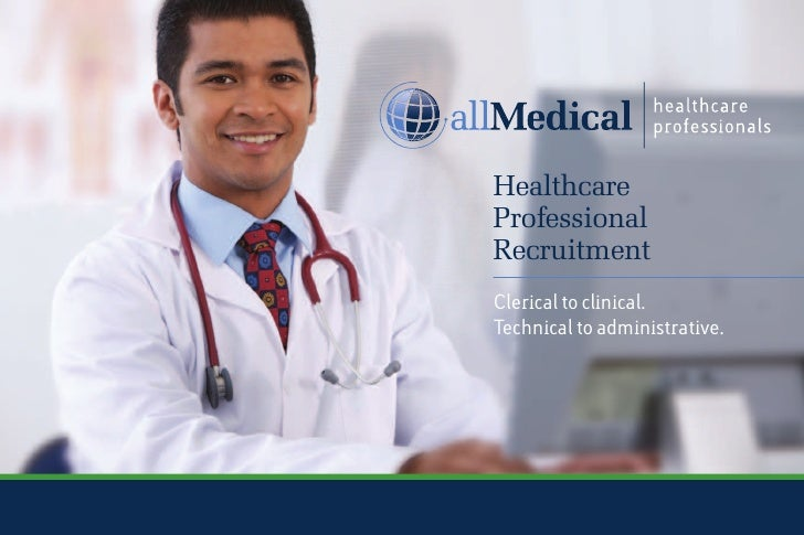 HealthcareProfessionalRecruitmentClerical to clinical.Technical to administrative.