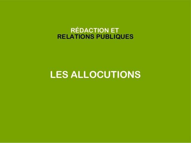 RÉDACTION ET RELATIONS PUBLIQUESLES ALLOCUTIONS