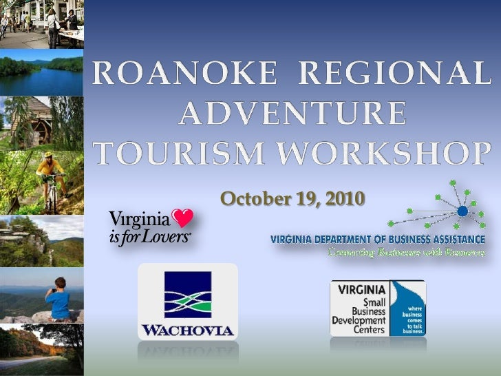 ROANOKE  REGIONAL ADVENTURE TOURISM WORKSHOP<br />October 19, 2010<br />
