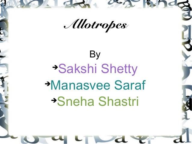 AllotropesBySakshi ShettyManasvee SarafSneha Shastri