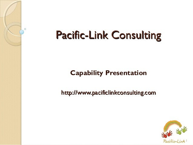 Pacific-Link Consulting Capability Presentation http://www.pacificlinkconsulting.com  1