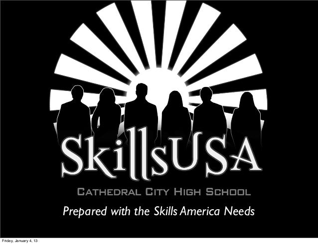 Prepared with the Skills America NeedsFriday, January 4, 13