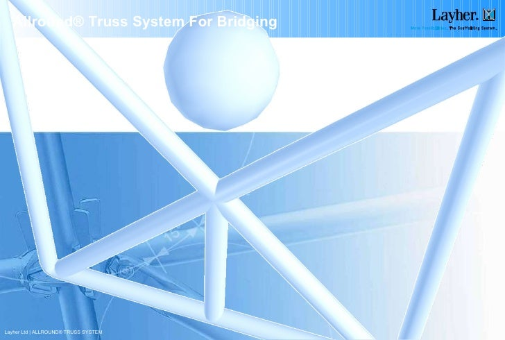 Allround® Truss System For Bridging