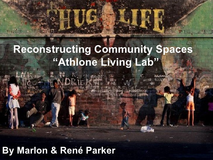 "By Marlon & René Parker Reconstructing Community Spaces   ""Athlone Living Lab"""