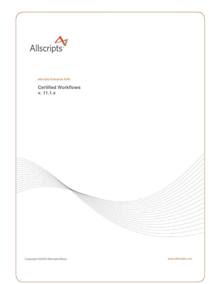 Allscripts Enterprise EHR         Certified Workflows         v. 11.1.xCopyright ©2009 Allscripts-Misys     www.allscripts...