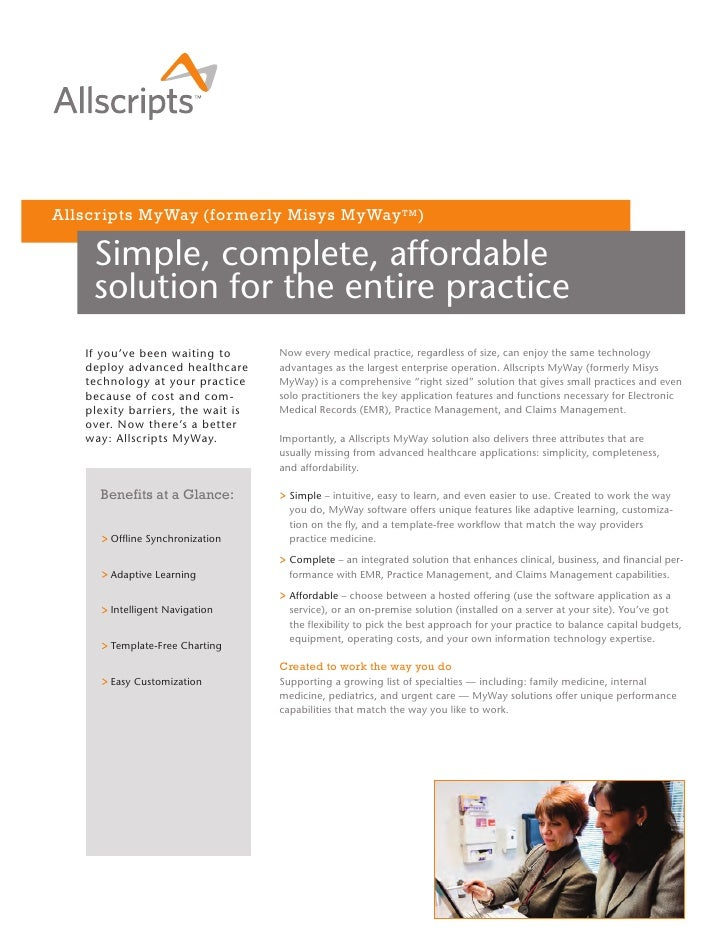 Allscripts MyWay (formerly Misys MyWay TM )      Simple, complete, affordable     solution for the entire practice    If y...