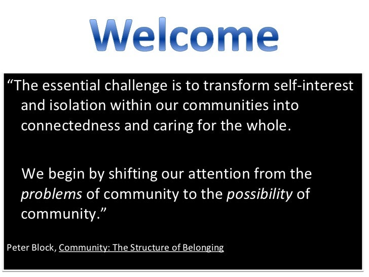 """<ul><li>"""" The essential challenge is to transform self-interest and isolation within our communities into connectedness an..."""