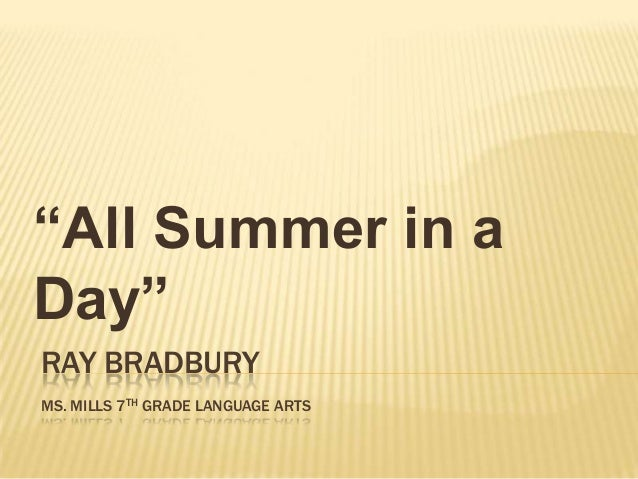 Day by Ray Bradbury All Summer In