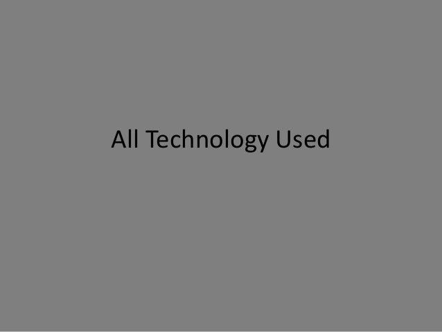All technology used