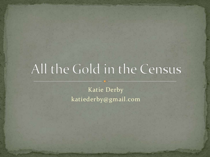 All the gold in the census
