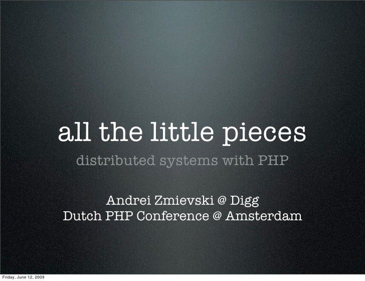 all the little pieces                          distributed systems with PHP                                Andrei Zmievski...