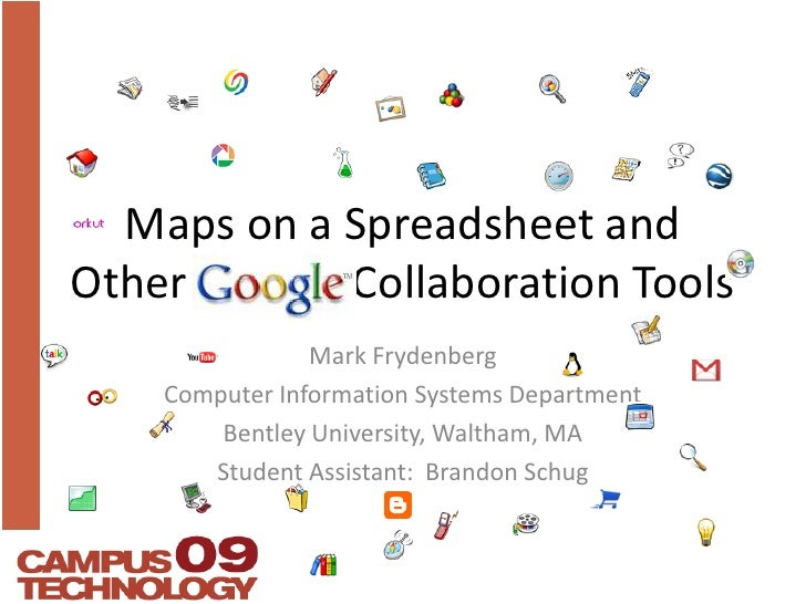 Maps on a Spreadsheet and Other Google Collaboration Tools<br />Mark Frydenberg<br />Computer Information Systems Departme...