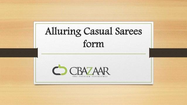 Alluring Casual Sarees         form
