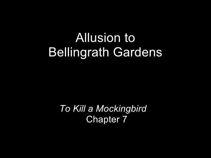 Allusion To Bellingrath Garden in To Kill a Mockingbird