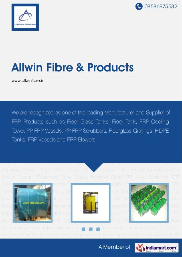08586975582A Member ofAllwin Fibre & Productswww.allwinfibre.inAnticorrosive Engineering Products Industrial Vessels PP an...