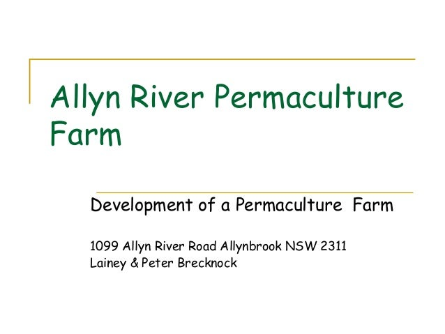 Allyn river permaculture farm2
