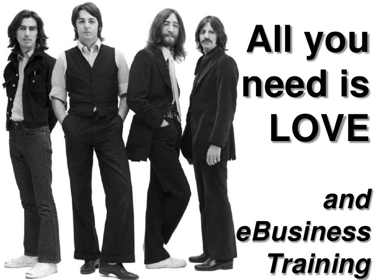 All youneed is LOVE       andeBusiness  Training