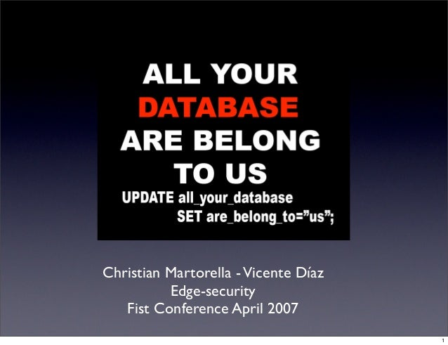 All your data are belong to us - FIST Conference 2007