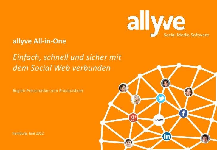 Social Media Softwareallyve All-in-OneEinfach, schnell und sicher mitdem Social Web verbundenBegleit-Präsentation zum Prod...