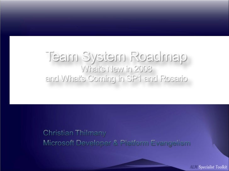 Alm Specialist Toolkit   Team System Roadmap 2008 And Beyond External