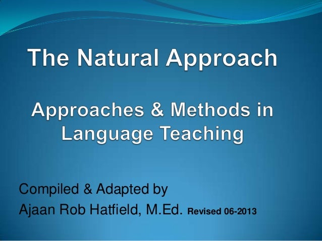 The Natural Approach | Methods and Approaches of Language Teaching