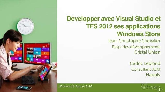 Développer avec Visual Studio et          TFS 2012 ses applications                    Windows Store                      ...