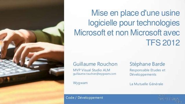 Mise en place dune usine        logicielle pour technologies    Microsoft et non Microsoft avec                           ...